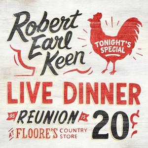 Robert Earl Keen - Live Dinner Reunion (2016)