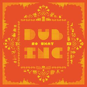 Dub Inc - So What (2016)