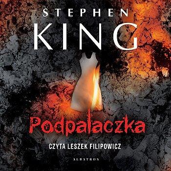 Stephen King - Podpalaczka [Audiobook PL]