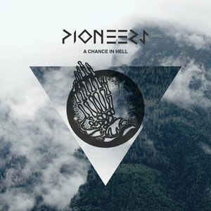 Pioneers - A Chance In Hell [EP] (2016)