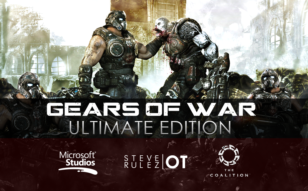 Gears of War Ultimate Edition |OT| Welcome back to the army