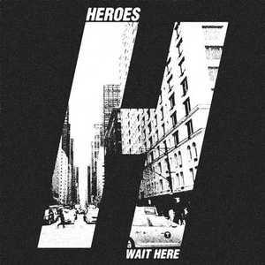 HEROES - Wait Here [EP] (2016)
