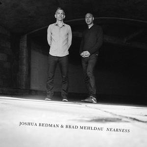 Joshua Redman & Brad Mehldau - Nearness (2016)