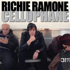 Richie Ramone - Cellophane (2016)