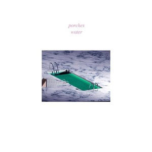 Porches - Water (2016)
