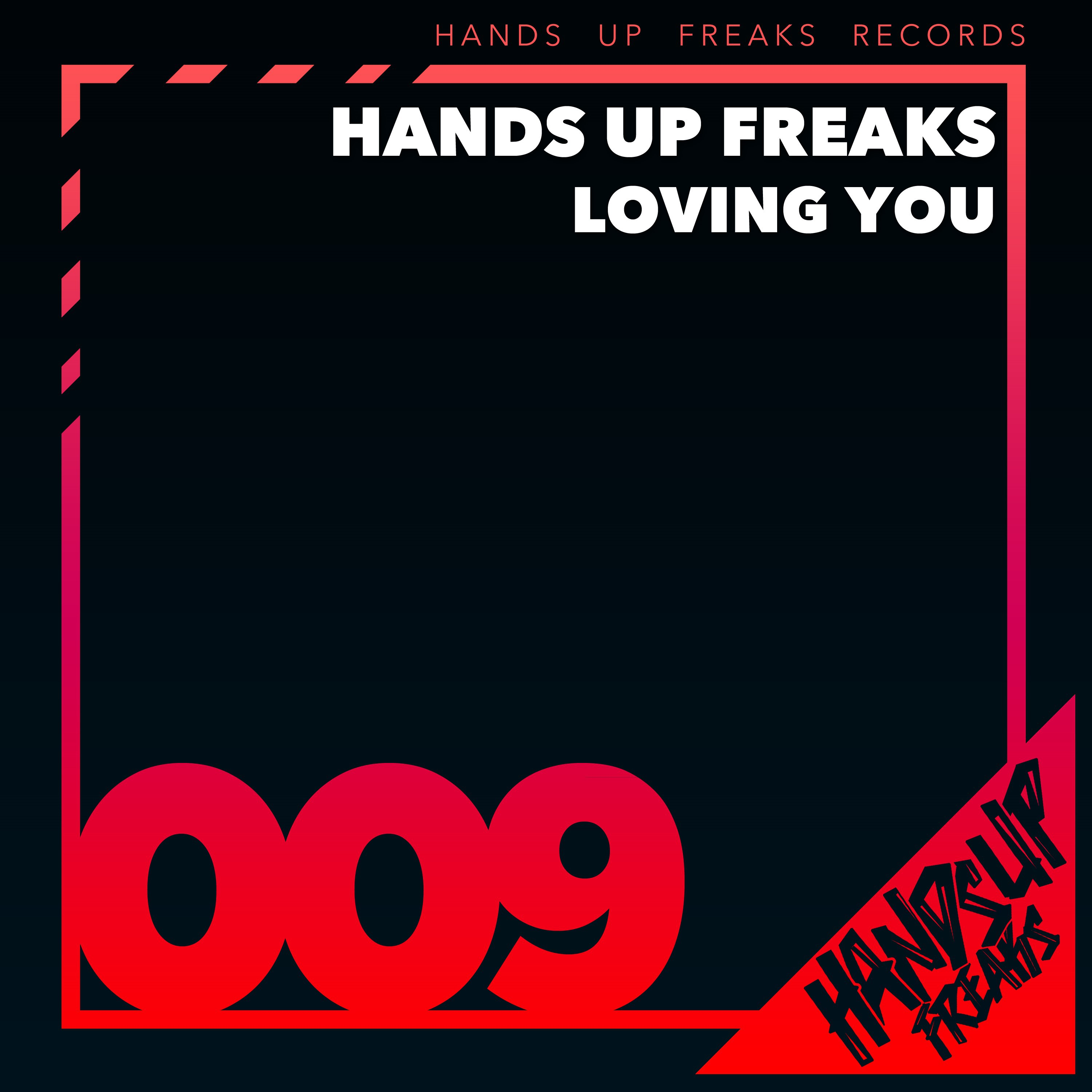 Hands Up Freaks-Loving You