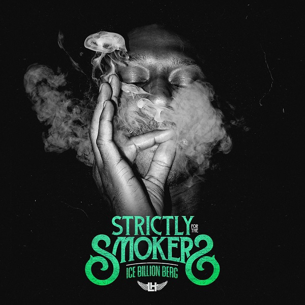 Ice Billion Berg - Strictly For The Smokers