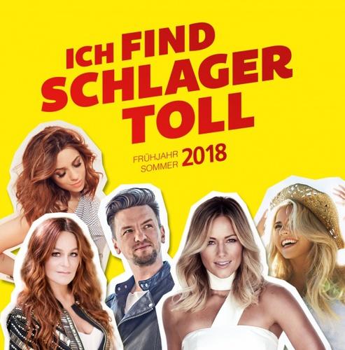 Ich find Schlager toll - Frühjahr / Sommer 2018 (2018)