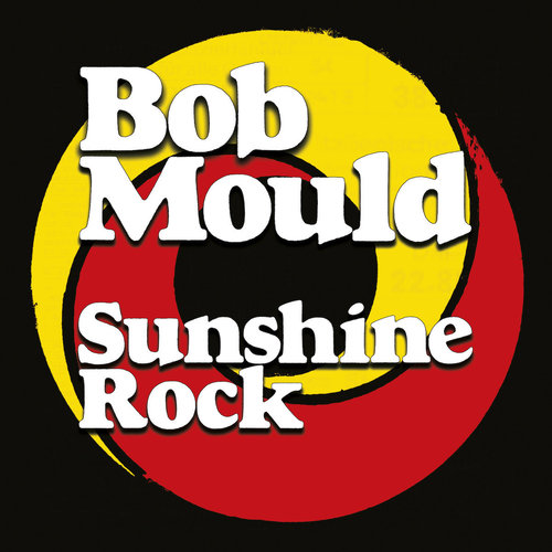 Bob Mould - Sunshine Rock (2019)