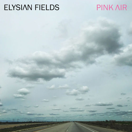 Elysian Fields - Pink Air (2018)