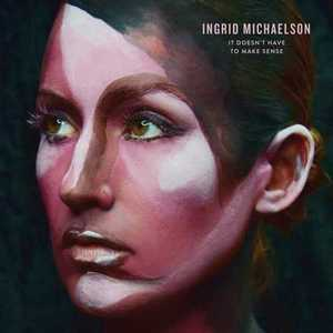 Ingrid Michaelson – It Doesn't Have to Make Sense (2016)