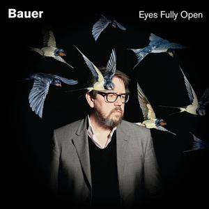 Bauer - Eyes Fully Open (2016)