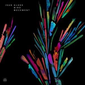 ISAN - Glass Bird Movement (2016)