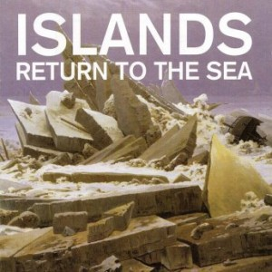 Islands - Return To The Sea (10th Anniversary Edition) (2016)