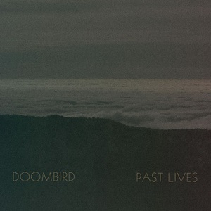 Doombird – Past Lives (2016) Album (MP3 320 Kbps)