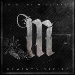 Into The Maelstrom - Memento Vivere [EP] (2016)