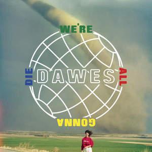 Dawes - We're All Gonna Die (2016)