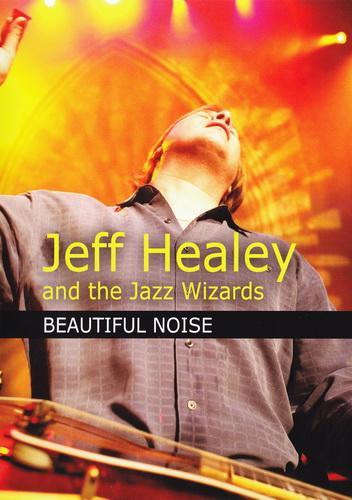 Jeff Healey & The Jazz Wizards - Beautiful Noise (2010)