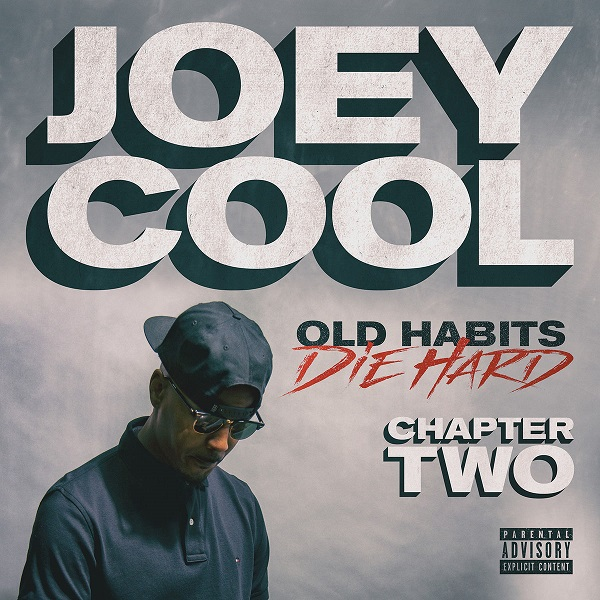 Joey Cool - Old Habits Die Hard Chapter Two