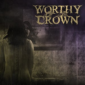 Worthy of the Crown - Self Worth, Self Doubt [EP] (2016)