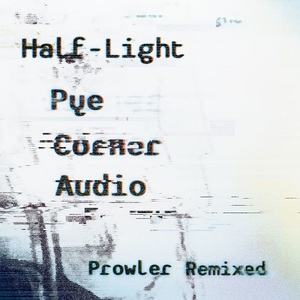 Pye Corner Audio - Half-Light (2017)