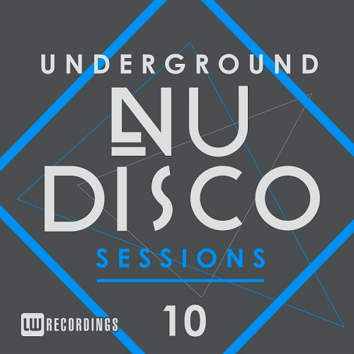 Underground Nu-Disco Sessions Vol. 10 (2017)