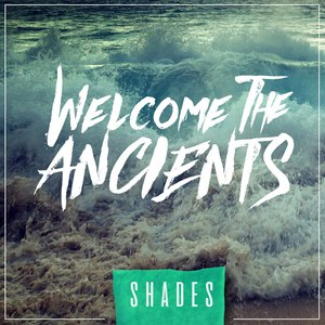 Welcome The Ancients - Shades [EP] (2017)