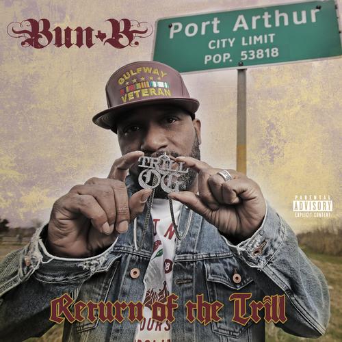 Bun B - Return of the Trill (2018)