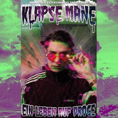 Klapse Mane - Ein Leben auf Droge (2017)