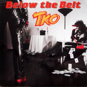 TKO - Below the Belt (Remastered & Reloaded) (2016) (Collector's Edition)