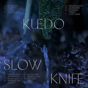 Kuedo - Slow Knife (2016)