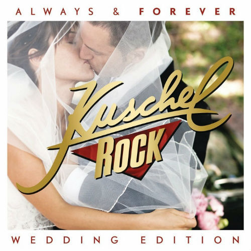 Kuschelrock Always And Forever Wedding Edition (2017)