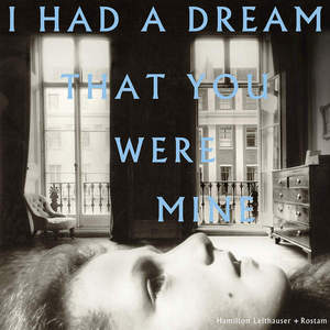 Hamilton Leithauser + ROSTAM - I Had a Dream That You Were Mine (2016)