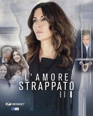L amore Strappato - Miniserie (2019) (Completa) HDTV 1080P ITA AC3 x264 mkv