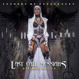Last Call Messiahs - Sermons Of Debauchery (2016)