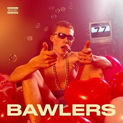 Le 77 - Bawlers (2018)