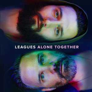 LEAGUES - Alone Together (2016)