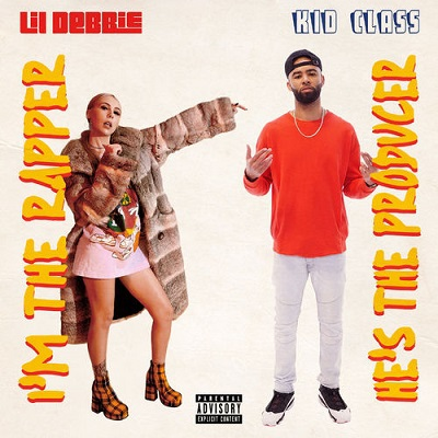 Lil Debbie & Kid Class - I'm The Rapper He's The Producer (2018)