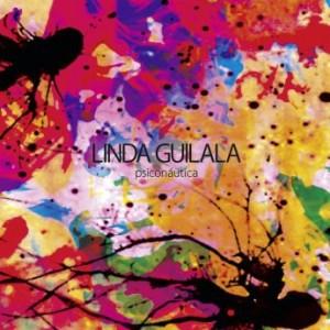 Linda Guilala – Psiconáutica (2016) Album