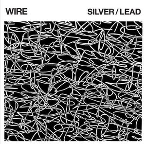 Wire - Silver/Lead (2017)