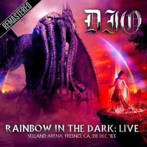 Dio - Rainbow In The Dark: Live at the Selland Arena, Fresno, CA, 28 Dec '83 (Remastered) (2016)