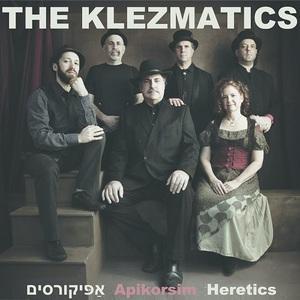 The Klezmatics - Apikorsim: Heretics (2016)