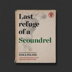 Dom & Roland - Last Refuge of a Scoundrel (2016)
