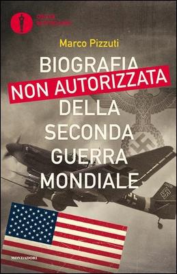 Marco Pizzuti - Biografia non autorizzata della seconda guerra mondiale (2020)