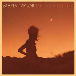 Maria Taylor (Azure Ray) – In the Next Life (2016) Album (MP3 320 Kbps)