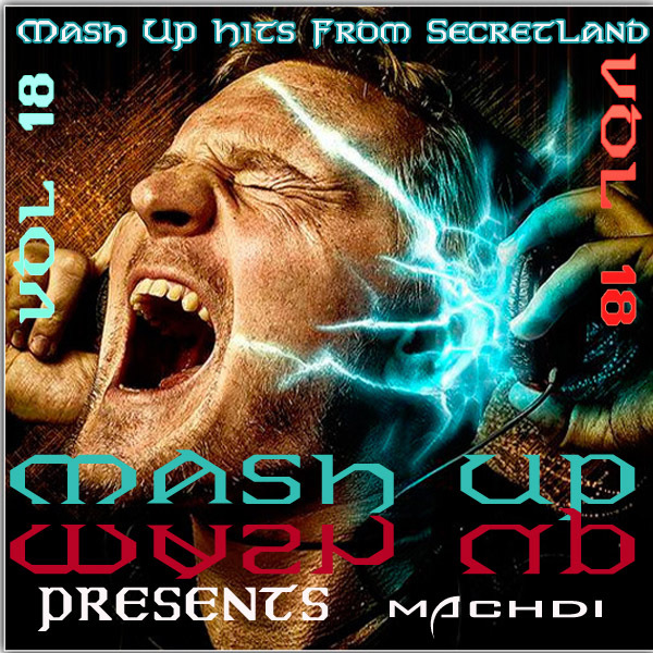 Mash Up Hits From SecretLand vol 18 [2018]