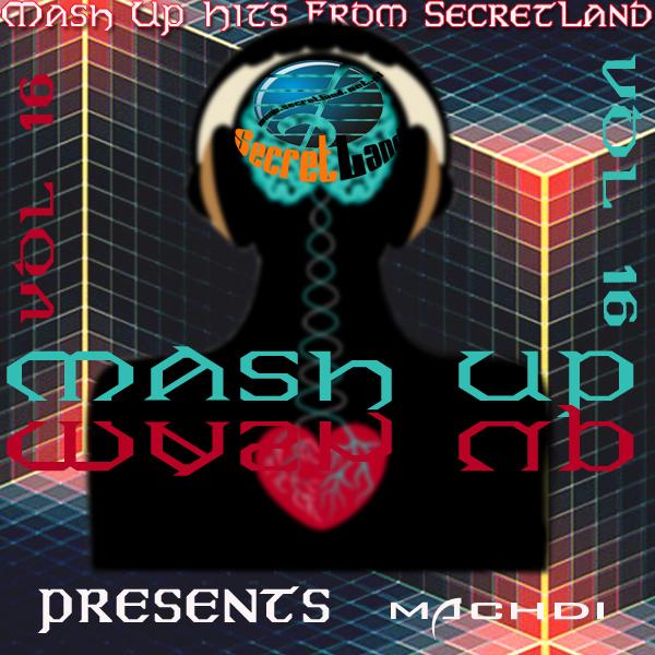 Mash Up Hits From SecretLand vol 16 [2017]