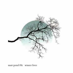 Matt Pond PA - Winter Lives (2016)