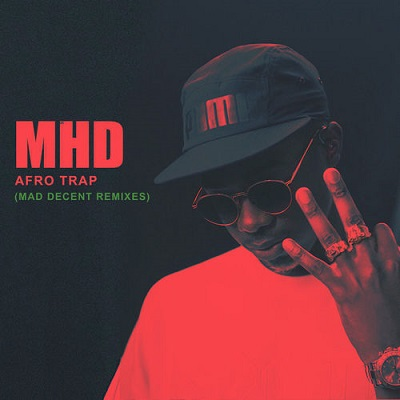 MHD - Afro Trap (Mad Decent Remixes) (2018)