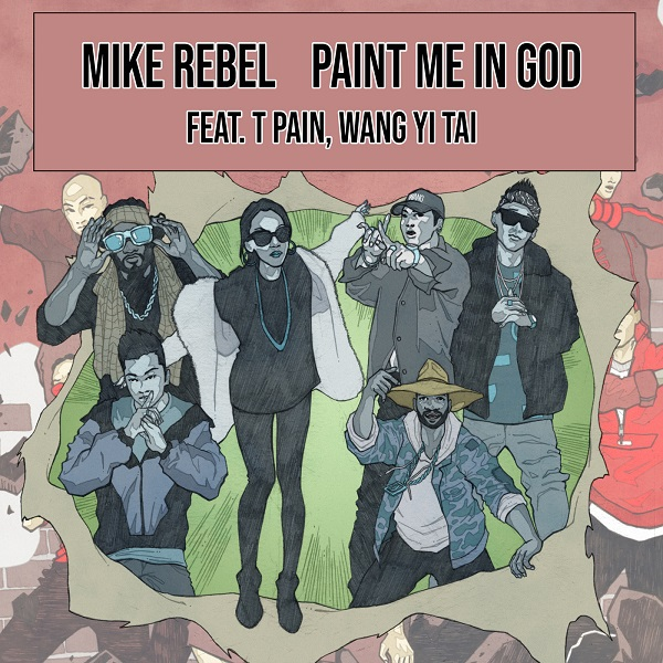 Mike Rebel - Paint Me in God feat. T-Pain & Wang Yi Tai